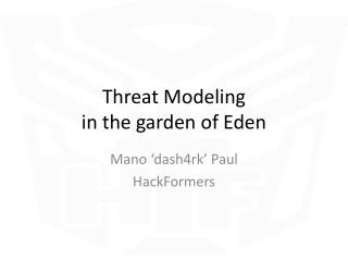 Threat Modeling  in the garden of Eden