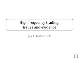 High frequency trading:  Issues and evidence