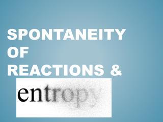 Spontaneity of Reactions &
