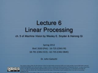 Lecture  6 Linear Processing ch . 5  of  Machine Vision  by Wesley E. Snyder &  Hairong  Qi
