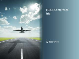 TESOL Conference Trip