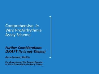 Comprehensive   In Vitro  ProArrhythmia Assay Schema