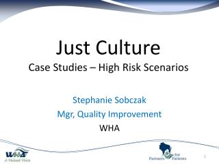 Just Culture Case Studies � High  Risk Scenarios