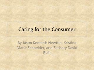 Caring for the Consumer