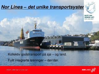 Nor Lines � det unike transportsystem.