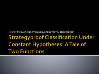 Strategyproof  Classification Under Constant Hypotheses: A Tale of Two Functions