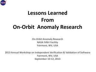 Lessons Learned From On-Orbit  Anomaly Research On-Orbit Anomaly Research NASA IV&V Facility