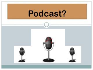 Podcast?