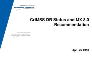 CrIMSS DR Status and MX 8.0 Recommendation