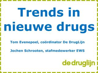 Trends in nieuwe drugs