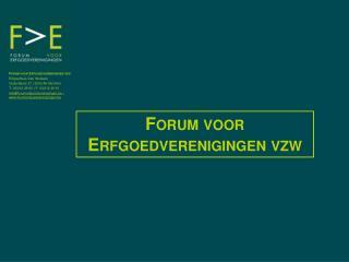 Forum voor Erfgoedverenigingen vzw Erfgoedhuis Den Wolsack  Oude Beurs 27 | 2000  Antwerpen