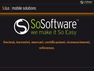 Società, incentivi, mercati, certificazioni, riconoscimenti, referenze.