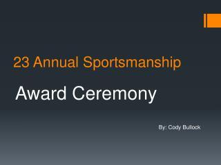 23 Annual Sportsmanship