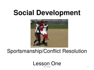 Social Development Sportsmanship/Conflict Resolution Lesson One