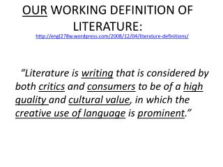 OUR  WORKING DEFINITION OF LITERATURE: