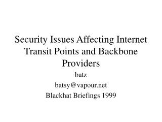 Security Issues Affecting Internet Transit Points and Backbone Providers