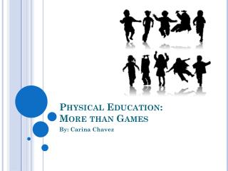 Physical Education: More than Games