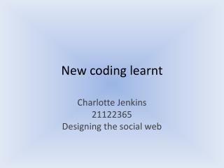 New coding learnt