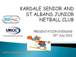 KARDALE SENIOR AND ST ALBANS JUNIOR NETBALL CLUB