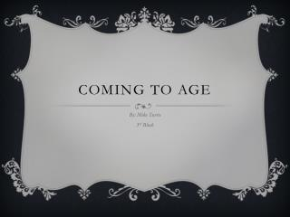 Coming to age