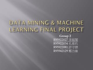 Data Mining &  MacHine learning Final  Project