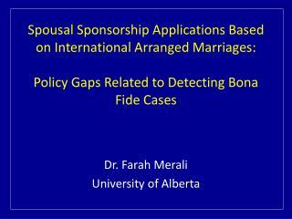 Dr. Farah Merali University of Alberta