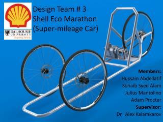 Design Team # 3 Shell Eco Marathon  ( Super-mileage Car)