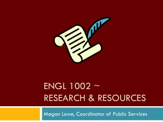 ENGL 1002 ~ Research & Resources