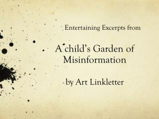 Entertaining Excerpts from A child's Garden of Misinformation by Art  Linkletter