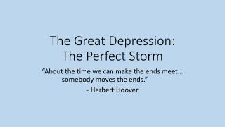 The Great Depression: The Perfect Storm