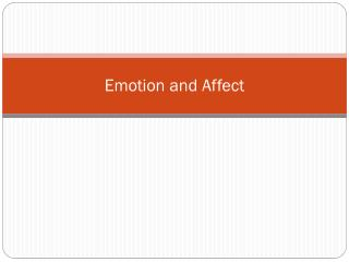 Emotion and Affect