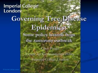 Governing Tree Disease Epidemics:  Some policy lessons from  the  ramorum  outbreak