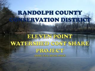 ELEVEN POINT WATERSHED  COST SHARE PROJECT ANRC, EPA, RCCD, NRCS