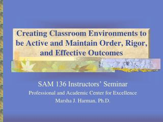 Creating Classroom Environments to be Active and Maintain Order, Rigor, and Effective Outcomes
