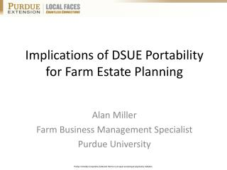 Implications of DSUE Portability for Farm Estate Planning