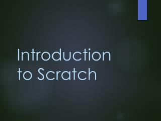 Introduction to Scratch