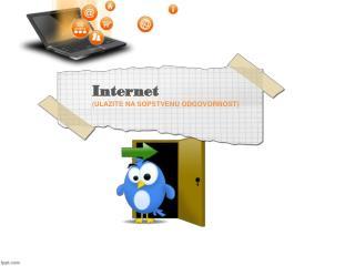 Internet (ULAZITE NA SOPSTVENU ODGOVORNOST)