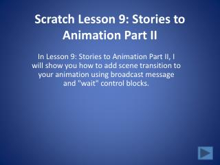 Scratch Lesson 9: Stories to Animation Part II