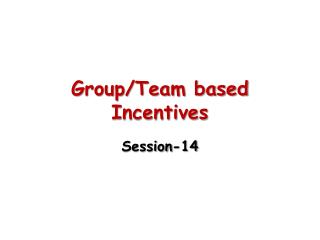 Group/Team based Incentives