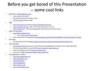Before you get bored of this Presentation -- some cool links