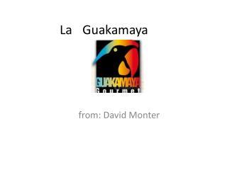 La Guakamaya