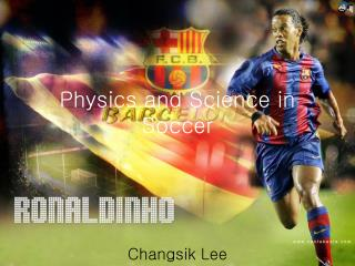Physics and Science in Soccer