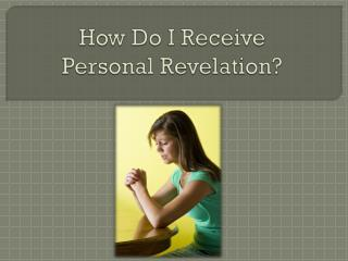 How Do I Receive  Personal Revelation?