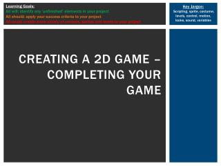 Creating a 2D game �  completing your game