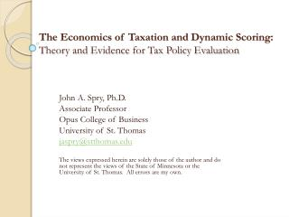 The Economics of Taxation and Dynamic Scoring: Theory and  Evidence for  Tax  Policy Evaluation