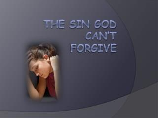 The Sin god can't forgive