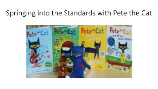 Springing into the Standards with Pete the Cat