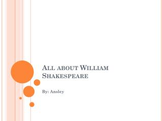 All about William Shakespeare
