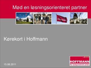 Mød en løsningsorienteret partner Kørekort i Hoffmann 15.08.2011
