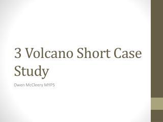 3 Volcano Short Case Study